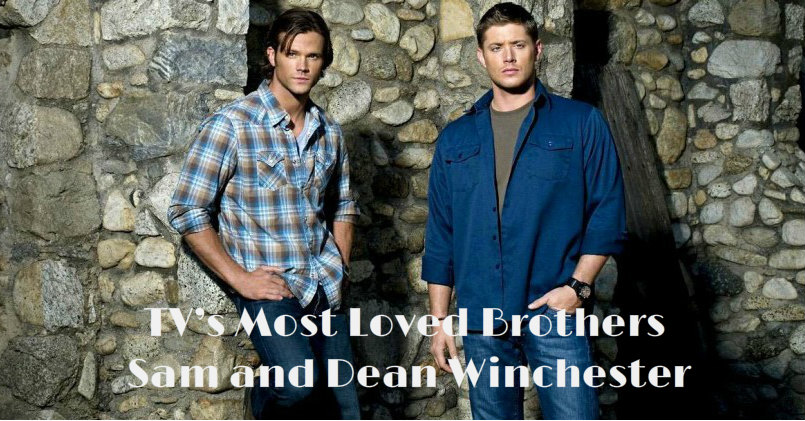 TV's Most Loved Brothers- Sam and Dean Winchester