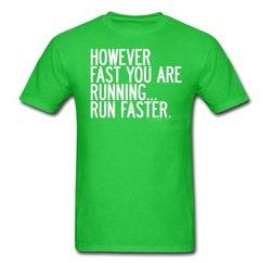 Inspirational Green Run Faster Running T Shirt Suppliers